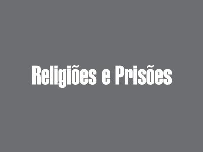 Religiões e Prisões