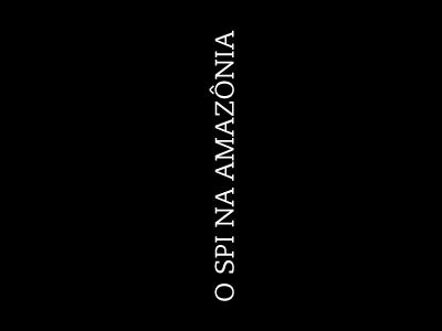 O SPI NA AMAZÔNIA